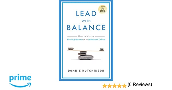 Lead With Balance: How To Master Work-Life Balance in an ...