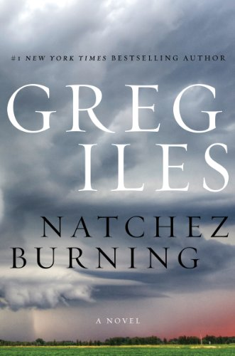 Natchez Burning: A Novel (Penn Cage Book 4) cover