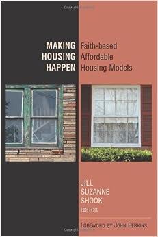 Making Housing Happen: Faith-Based Affordable Housing Models (2006-08-01)