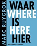 img - for Marc Ruygrok: Where Is Here by Tijs Goldschmidt (2004-02-02) book / textbook / text book