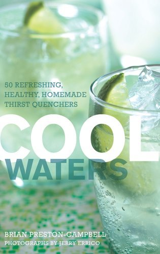 Cool Waters: 50 Refreshing, Healthy Homemade Thirst-Quenchers (50 Series)