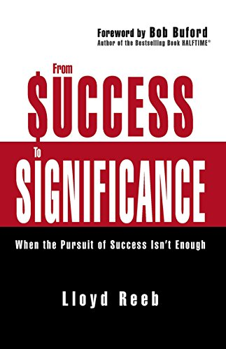 Read Online From Success to Significance: When the Pursuit of Success Isn't Enough PDF