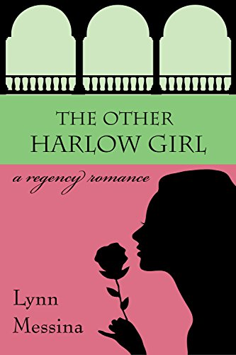 The Other Harlow Girl: A Regency Romance (Love Takes Root Book 2)