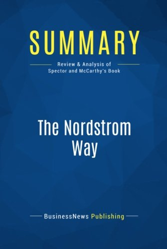 Summary: The Nordstrom Way: Review and Analysis of Spector and McCarthy's Book