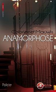 Anamorphose par Charlène Mauwls