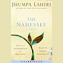 The Namesake Audiobook by Jhumpa Lahiri Narrated by Sarita Choudhury