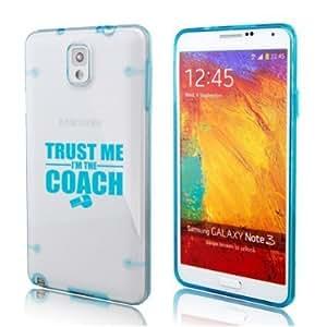 Samsung Galaxy Note 3 Ultra Thin Transparent Clear Hard TPU Case Cover Trust Me I'm The Coach (Light Blue)