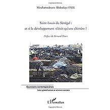 Saint-Louis du Sénégal : et si le développement n'était qu'une c