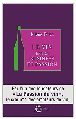 Lire un Le vin entre business et passion epub pdf