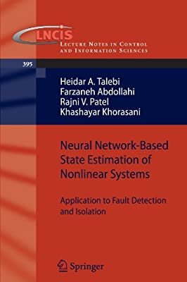 Neural Network-Based State Estimation of Nonlinear Systems: Application to Fault Detection and Isolation (Lecture Notes in Control and Information Sciences)
