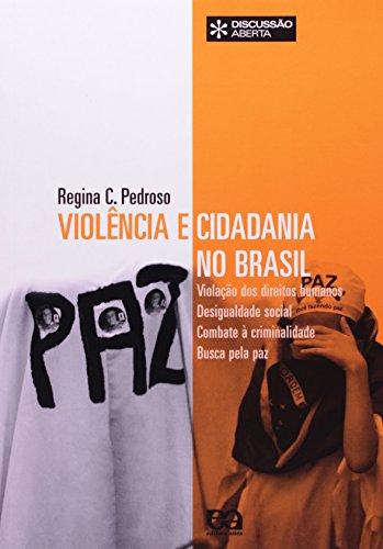 Violência e Cidadania no Brasil. Violação dos Direitos Humanos Desigualdade Social