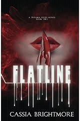 Flatline (The Trauma Series #2) (Volume 2) Paperback