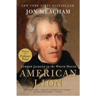 BY Meacham, Jon ( Author ) [{ American Lion: Andrew Jackson in the White House Available Used By Meacham, Jon ( Author ) Apr - 30- 2009 ( Paperback ) } ]