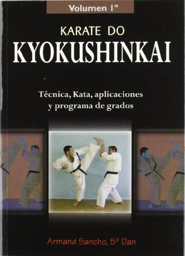 Descargar Libro Karate Kyokushinkai. Volumen 1º. Técnica, Kata, Aplicaciones Y Programa De Grados Armand Sancho