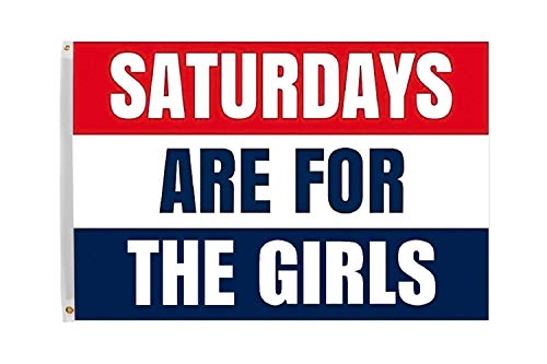 Time Roaming 3x5 Ft Saturdays are for The Girls Polyester Flag with Brass Grommets