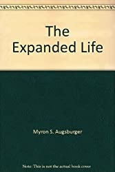 The Expanded Life: The Sermon on the Mount for Today