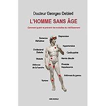 L'homme sans age: Comment guérir et prévenir les maladies du vieillissement (French Edition)