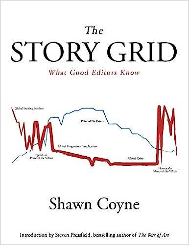 The Story Grid: What Good Editors Know: Coyne, Shawn, Pressfield, Steven:  9781936891351: Amazon.com: Books