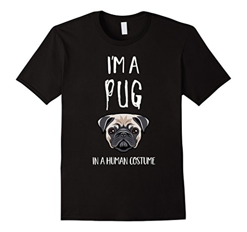 Black Pugs In Costumes (Mens Pug Halloween Shirt I'm a Pug in a Human Costume Small Black)