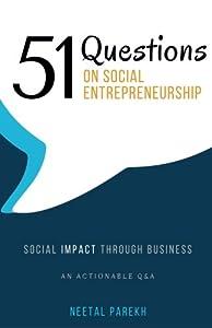51 Questions on Social Entrepreneurship: Social Impact Through Business, An Actionable Q&A by Quad Press