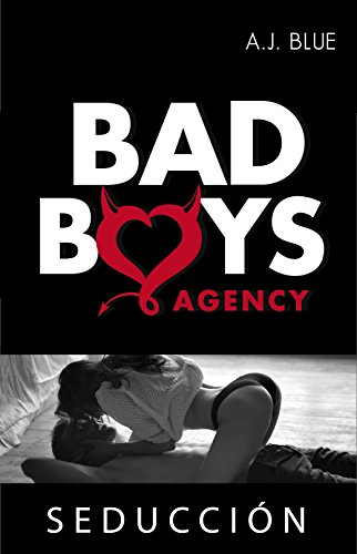 BAD BOYS AGENCY - Seducción (1) (Spanish Edition) by [Blue, A.J.]