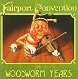 Woodworm Years by Fairport Convention