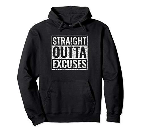 Straight Outta Excuses Hoodie Sweatshirt