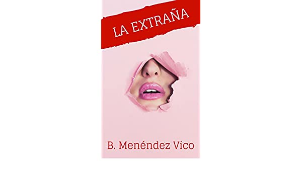 La extraña (Spanish Edition) - Kindle edition by B. Menéndez ...