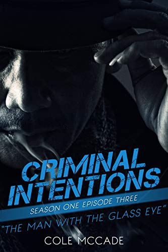 CRIMINAL INTENTIONS: Season One, Episode Three: THE MAN WITH THE GLASS EYE