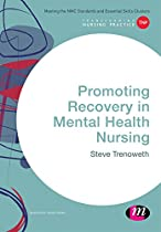 PROMOTING RECOVERY IN MENTAL HEALTH NURSING (TRANSFORMING NURSING PRACTICE SERIES)