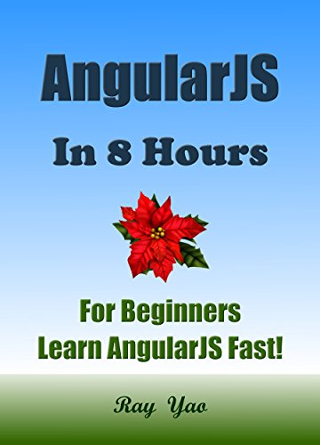 Download AngularJS: Angular JS in 8 Hours, For Beginners, Learn AngularJS fast! A smart way to learn JS. AngularJS programming, in easy steps, Start coding today: A Beginner's Guide, Fast & Easy! Pdf