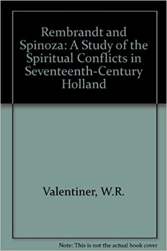rembrandt and spinoza a study of the spiritual conflicts in seventeenth century holland