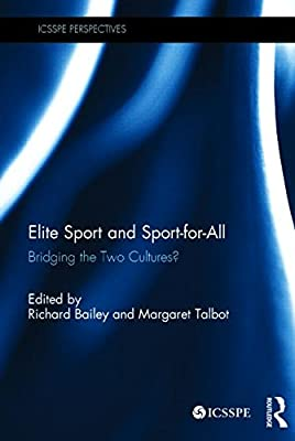 Elite Sport and Sport-for-All: Bridging the Two Cultures? (ICSSPE Perspectives)