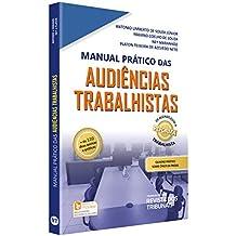 Manual Prático das Audiências Trabalhistas