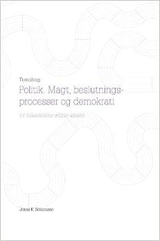Temabog: Politik. Magt, Beslutningsprocesser og Demokrati for Folkeskolens Aldste Klasser.