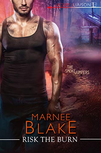 Risk the Burn (The Smokejumpers Book 3) by [Blake, Marnee]