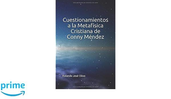 Cuestionamientos a la Metafísica Cristiana de Conny Méndez