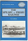 Spilsby to Firsby Railway, Ludlam, A. J., 0853613109
