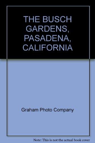 the-busch-gardens-pasadena-california