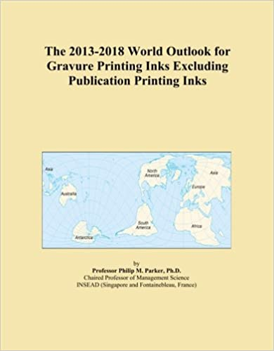 The 2013-2018 World Outlook for Gravure Printing Inks Excluding Publication Printing Inks