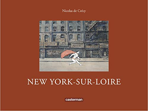 New York-sur-Loire by Nicolas de Crécy