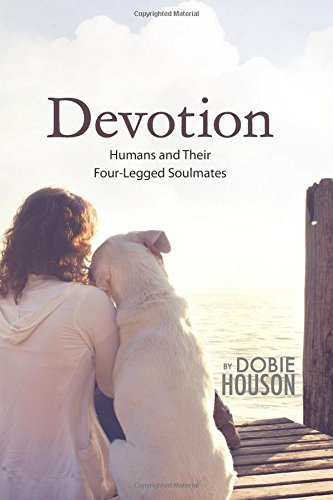 Devotion: Humans and Their Four-Legged Soulmates