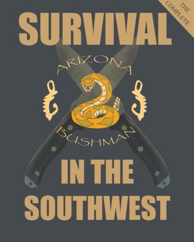 The Complete Color Survival in the Southwest: Guide to Desert Survival