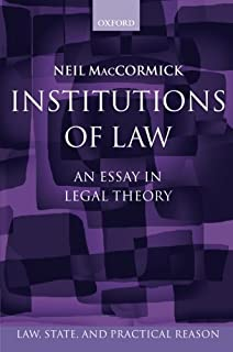 rhetoric and the rule of law a theory of legal reasoning law institutions of law an essay in legal theory law state and practical