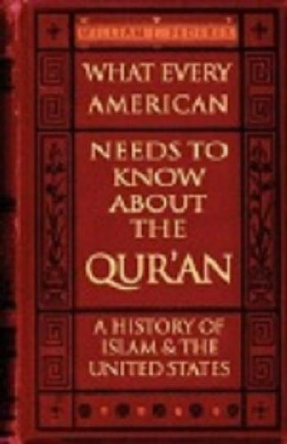 What Every American Needs to Know about the Qur'an - A History of Islam & the United States