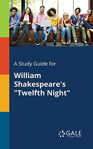 """A Study Guide for William Shakespeare's """"Twelfth Night"""""""