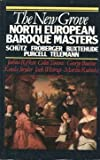 img - for The New Grove North European Baroque Masters: Schutz, Froberger, Buxtehude, Purcell, Telemann (The Composer Biography Series) by Joshua Rifkin (1985-11-03) book / textbook / text book