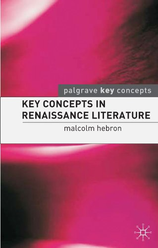 Key Concepts in Renaissance Literature (Palgrave Key Concepts: Literature)