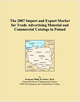 Book The 2007 Import and Export Market for Trade Advertising Material and Commercial Catalogs in Poland