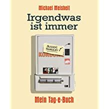 Irgendwas ist immer - Mein Tag-e-Buch (Kindle Single) (German Edition)